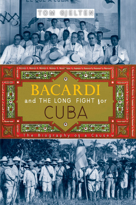 Bacardi and the Long Fight for Cuba